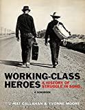 Working-Class Heroes: A History of Struggle in Song: A Songbook (English Edition)