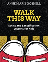 Walk This Way: Ethics and Sanctification Lessons for Kids (Bible Object Lessons for Kids)