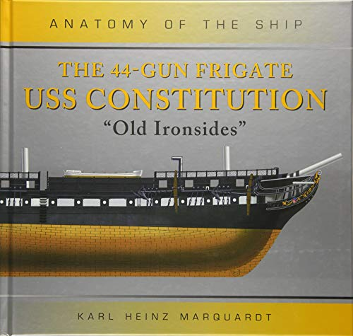 The 44-Gun Frigate USS Constitution 'Old Ironsides'