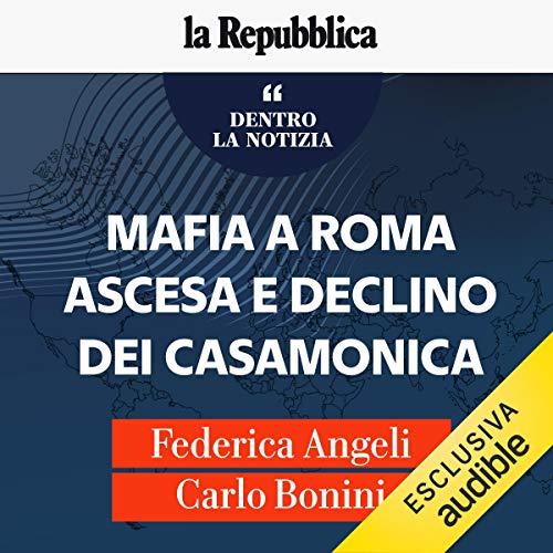 Couverture de Mafia a Roma. Ascesa e declino dei Casamonica