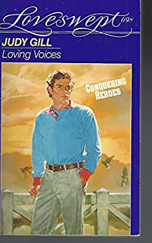 Loving Voice  (Loveswept, No 698) - Book #3 of the Conquering Heroes