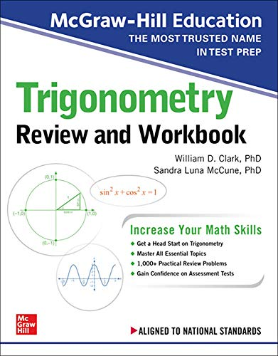 Compare Textbook Prices for McGraw-Hill Education Trigonometry Review and Workbook 1 Edition ISBN 9781260128925 by Clark, William,McCune, Sandra Luna