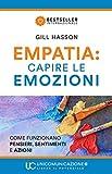 Empatia: capire le emozioni. Come funzionano pensieri, sentimenti e azioni
