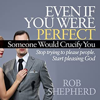 Even If You Were Perfect, Someone Would Crucify You audiobook cover art