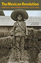 The Mexican Revolution: Conflict and Consolidation, 1910-1940 (Walter Prescott Webb Memorial Lectures, published for the U...