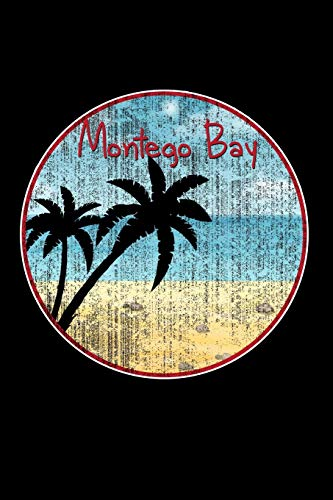 Montego Bay: Montego Bay Jamaica Journal for Taking Notes (Blank Lined Montego Bay Notebook)