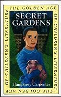 Secret Gardens: A Study of the Golden Age of Children's Literature