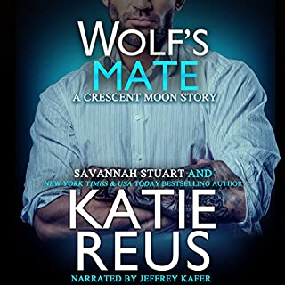 Wolf's Mate     Crescent Moon Series, Book 7              By:                                                                                                                                 Katie Reus,                                                                                        Savannah Stuart                               Narrated by:                                                                                                                                 Jeffrey Kafer                      Length: 2 hrs and 13 mins     31 ratings     Overall 4.8