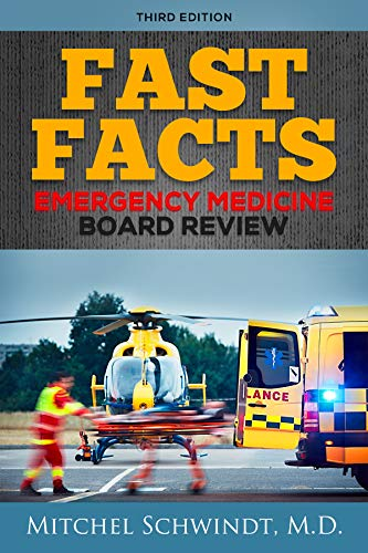 Fast Facts: High Yield Emergency Medicine Review