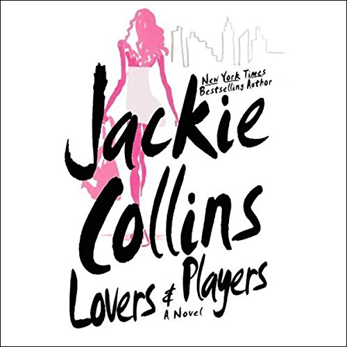 Lovers and Players                   By:                                                                                                                                 Jackie Collins                               Narrated by:                                                                                                                                 Jackie Collins,                                                                                        Sydney Poitier,                                                                                        Jack Scalia,                   and others                 Length: 5 hrs and 3 mins     19 ratings     Overall 3.3