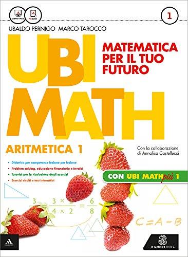 Ubi math. Matematica per il futuro. Aritmetica-Geometria 1-Quaderno Ubi math più 1. Per la Scuola media. Con e-book. Con espansione online (Vol. 1)