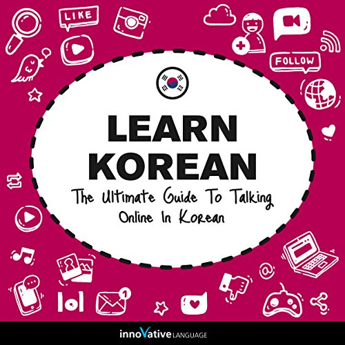 Learn Korean: The Ultimate Guide to Talking Online in Korean cover art