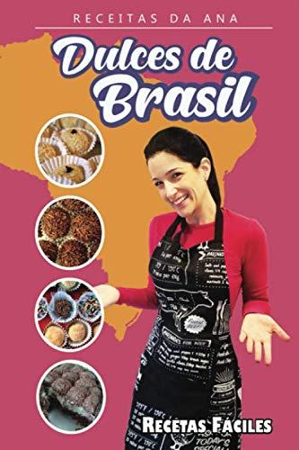 Receitas Da Ana - Dulces de Brasil: Recetas fáciles