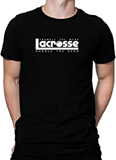 Trample The weak Hurdle The Dead Lacrosse T-Shirt