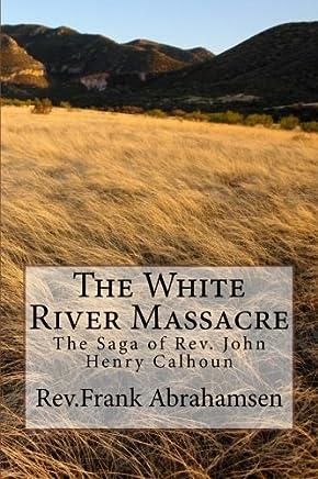 The White River Massacre: Volume 5