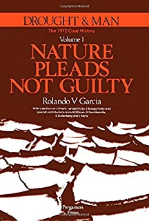 Drought and Man: Nature Pleads Not Guilty v. 1: The 1972 Case History