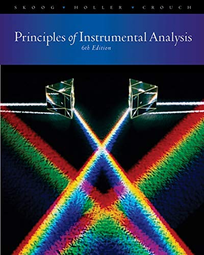 Compare Textbook Prices for Principles of Instrumental Analysis 6 Edition ISBN 9780495012016 by Skoog, Douglas A.,Holler, F. James,Crouch, Stanley R.