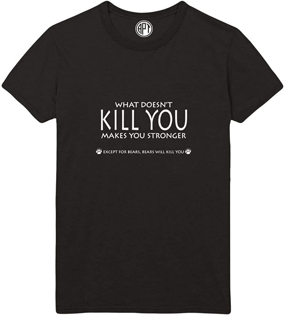 What Doesn't Kill You Makes You Stronger Printed T-Shirt