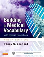 Building a Medical Vocabulary: with Spanish Translations, 9e