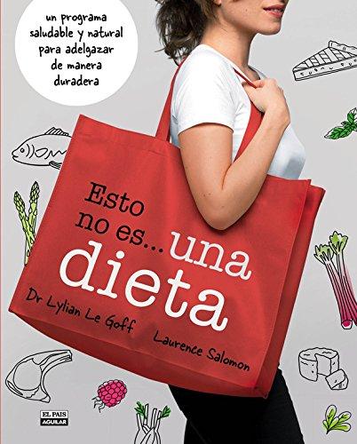 Esto no es una dieta: Un programa saludable y natural para adelgazar de manera duradera (Gastronomía)