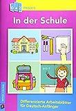 In der Schule – Differenzierte Arbeitsblätter für Deutsch-Anfänger (DaZ Praxis)