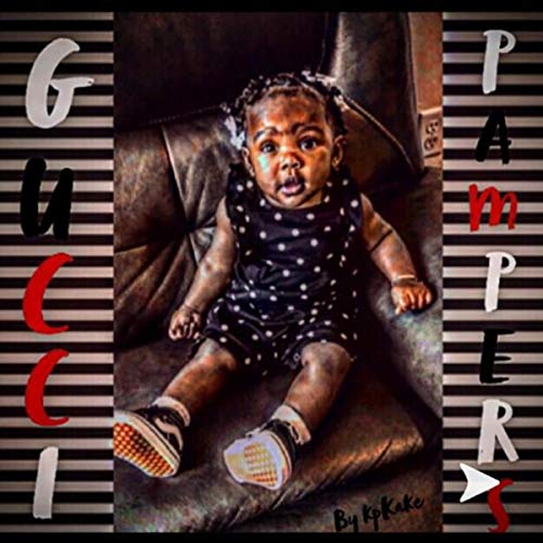 Gucci Pampers [Explicit]