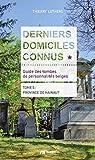 Derniers domiciles connus - Guide des tombes des personnalités belges. Tome 5 - Province de Hainaut