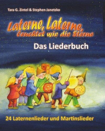 Laterne, Laterne, leuchtet wie die Sterne - 24 Laternenlieder und Martinslieder: Das Liederbuch mit allen Texten, Noten und Gitarrengriffen zum Mitsingen und Mitspielen