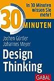 30 Minuten Design Thinking - Jochen Gürtler