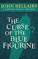 The Curse of the Blue Figurine (Johnny Dixon (1))