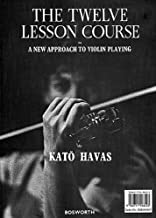 The Twelve Lesson Course: A New Approach to Violin Playing