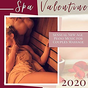 Spa Valentine 2020: Sensual New Age Piano Music for Couples Massage, Background for Intimacy & Tantric Experience