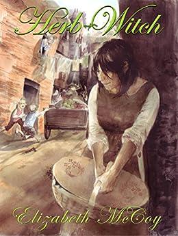 [Elizabeth McCoy]のHerb-Witch (Lord Alchemist Duology Book 1) (English Edition)