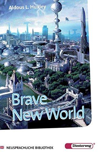 Brave New World: Textbook (Diesterwegs Neusprachliche Bibliothek - Englische Abteilung, Band 149)