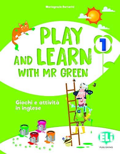 Play and learn with Mr Green. Per la Scuola elementare (Vol. 1)