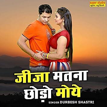 Jija Matna Chhoro Moye (Hindi)
