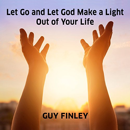Let Go and Let God Make a Light out of Your Life cover art