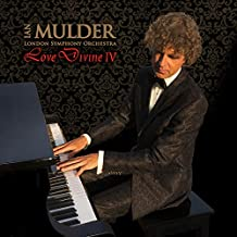 Love Divine 4: instrumental sacred music CD by pianist Mulder & London Symphony Orchestra (In Christ Alone, Come Thou fount, Above All, Cantique de Jean Racine, and others)