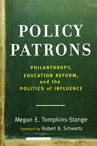 Compare Textbook Prices for Policy Patrons: Philanthropy, Education Reform, and the Politics of Influence Educational Innovations Series First Paperback Edition Edition ISBN 9781612509129 by Tompkins-Stange, Megan E.,Schwartz, Robert B.