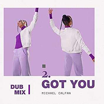 Got You (Dub Mix)