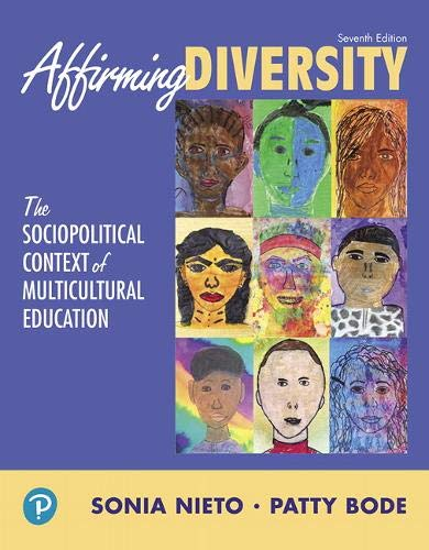 Compare Textbook Prices for Affirming Diversity: The Sociopolitical Context of Multicultural Education What's New in Foundations / Intro to Teaching 7 Edition ISBN 0000134047230 by Nieto, Sonia,Bode, Patty