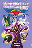 The Parrot Wizard s Guide to Well-Behaved Parrots 2nd Edition