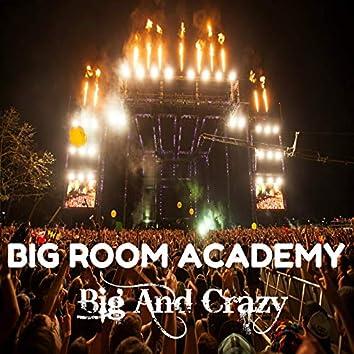 Big and Crazy