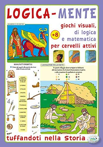 Logica-mente giochi visuali, di logica e matematica per cervelli attivi. Tuffandoti nella storia
