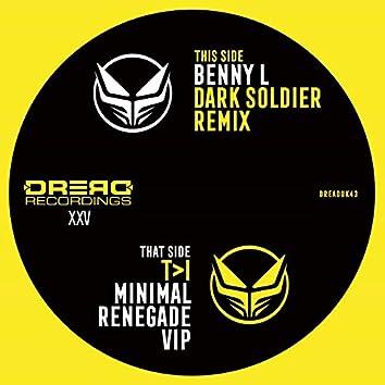 Renegade (T>I Minimal VIP) / Dark Soldier (Benny L Remix)