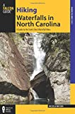 Hiking Waterfalls in North Carolina: A Guide to the State's Best Waterfall Hikes