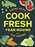 CookFresh Year-Round: Seasonal Recipes from Fine Cooking