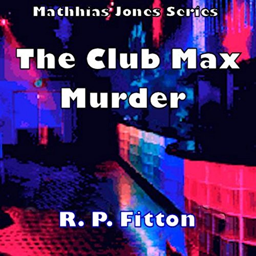 The Club Max Murder audiobook cover art