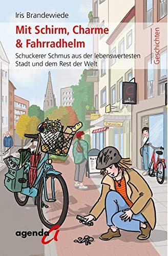 Mit Schirm, Charme & Fahrradhelm: Schuckerer Schmus aus der lebenswertesten Stadt und dem Rest der Welt