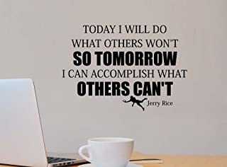 Today I will do what others won't so tomorrow I can accomplish what others can't Jerry Rice inspirational wall art motivational quote vinyl Durant saying Curry classroom sign room decor